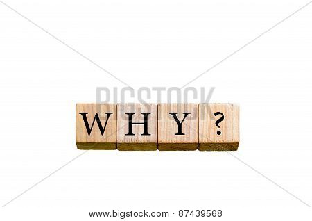Word Why Isolated On White Background With Copy Space