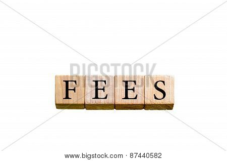 Word Fees Isolated On White Background With Copy Space