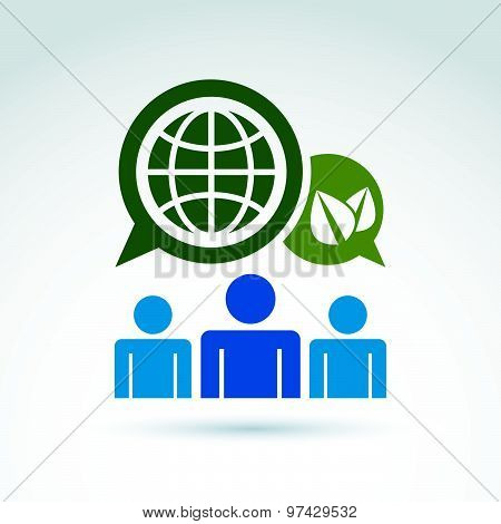 Society talking about green world and global life, vector conceptual unusual symbol for your design.