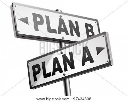 plan a plan b backup plan or alternative option