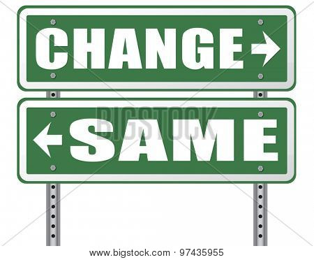 change same repeat the old or innovate and go for progress in your life career or a new relationship break with bad habits stagnation or improvement and evolution road sign