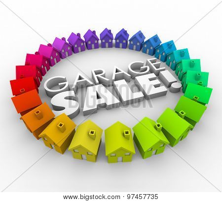 Garage Sale homes neighborhoold houses holding a rummage shopping event to attract community to buy your unwanted household items