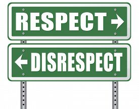 stock photo of disrespect  - respect disrespect give and earn respectful a different and other opinion or view - JPG