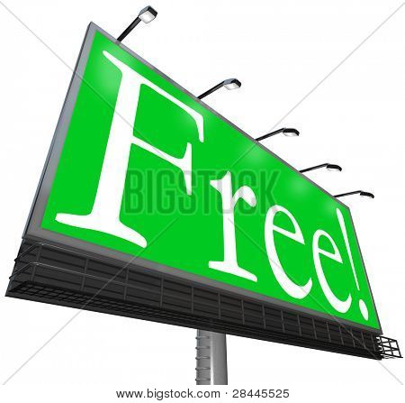 The word Free on a green background on an outdoor billboard sign advertisement to attract customers to get a giveaway object or no-cost product