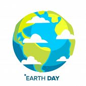 Earth Day Concept Vector. Whole Earth Sphere. Isolated Flat Cartoon Illustration poster