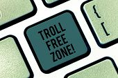 Writing Note Showing Troll Free Zone. Business Photo Showcasing Social Network Where Tolerance And G poster