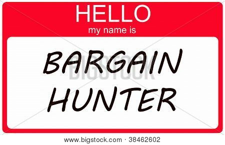 Hello My Name Is Bargain Hunter
