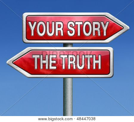 telling the truth or tell your true story stop lying no lies search my own real stories