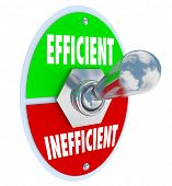 pic of won  - The words Efficient and Inefficient on a toggle switch for you to turn on the ability to be more productive - JPG