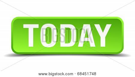 Today Green 3D Realistic Square Isolated Button