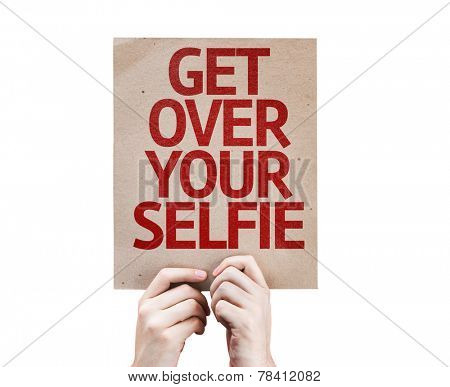 Get Over Your Selfie card isolated on white background