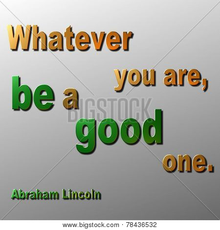 Be Good Quote - Abraham Lincoln
