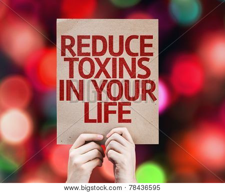 Reduce Toxins In Your Life card with colorful background with defocused lights