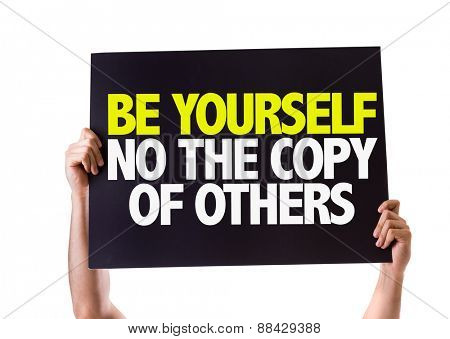 Be Yourself Not The Copy Of Others card isolated on white