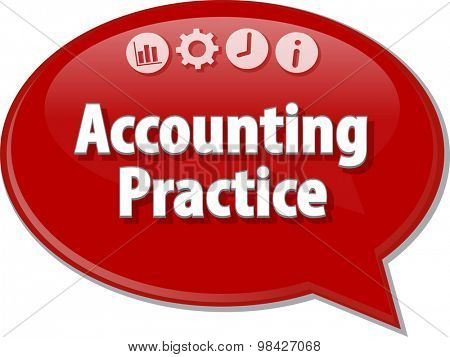 Speech bubble dialog illustration of business term saying Accounting practice