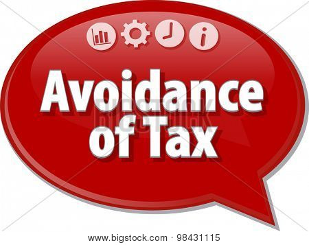 Speech bubble dialog illustration of business term saying Avoidance of Tax