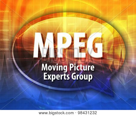 Speech bubble illustration of information technology acronym abbreviation term definition MPEG Moving Picture Experts Group