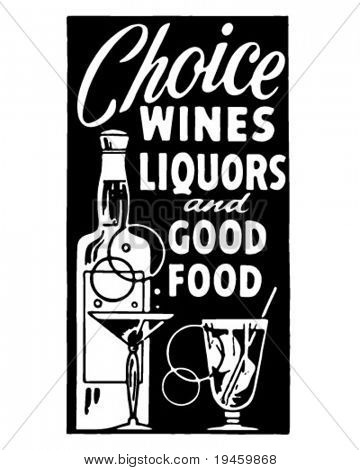 Choice Wines Liquors And Good Food - Retro Ad Art Banner