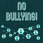 Conceptual Hand Writing Showing No Bullying. Business Photo Showcasing Stop Aggressive Behavior Amon poster