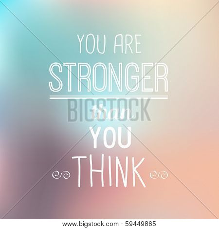 Inspirational Typographic Quote - You Are Stronger