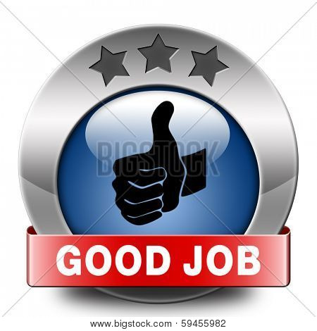 good job work well done excellent accomplishment Well done congratulations with your success. Good work blue icon or sign.
