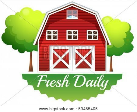 Illustration of a barnhouse with a fresh daily label on a white background