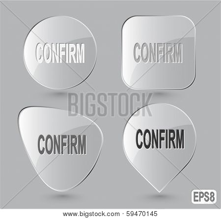 Confirm. Glass buttons. Vector illustration.