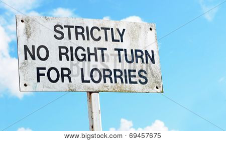 Warning Sign Advises That There Is Strictly No Right Turn For Lorries