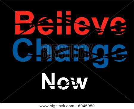 Believe..in.. change.. now