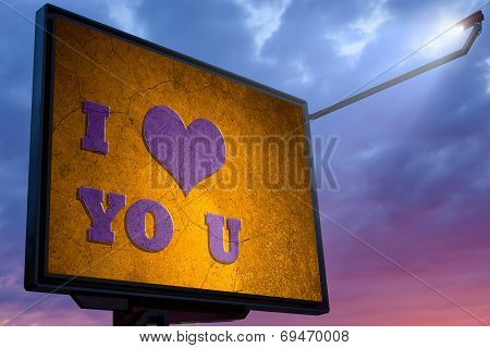 Billboard At Sunset With A Message I Love You