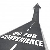 stock photo of going out business sale  - Go for Convenience words on a road traveling up toward fast - JPG