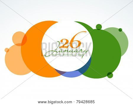 National flag color circles with text 26th January, Happy Indian Republic Day on white background.