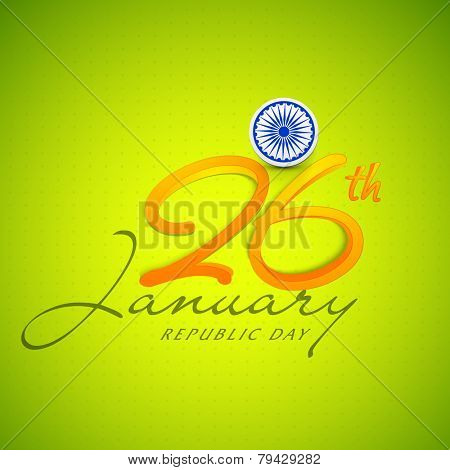 Elegant greeting card design with Ashoka Wheel and 3D text 26th January on shiny green background.