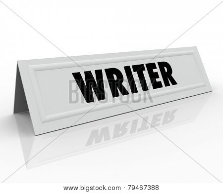 Writer word on a name tend card for a guest speaker or panelist who is well-known or famous author, reporter, blogger or journalist