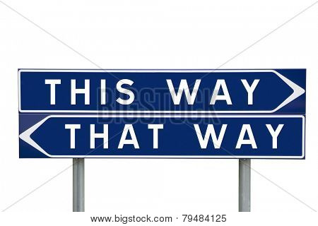 This or That way choise on Road Signs isolated