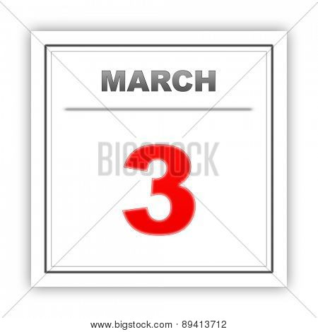 March 3. Day on the calendar. 3d