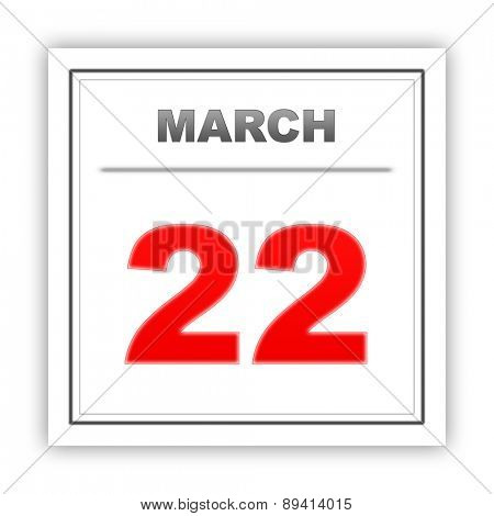 March 22. Day on the calendar. 3d