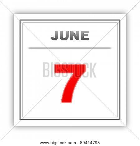 June 7. Day on the calendar. 3d