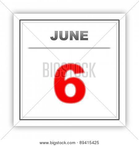 June 6. Day on the calendar. 3d