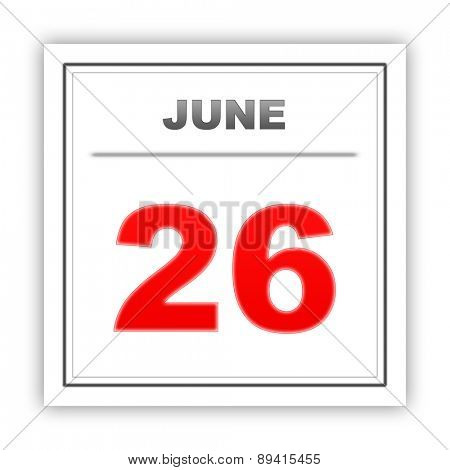 June 26. Day on the calendar. 3d