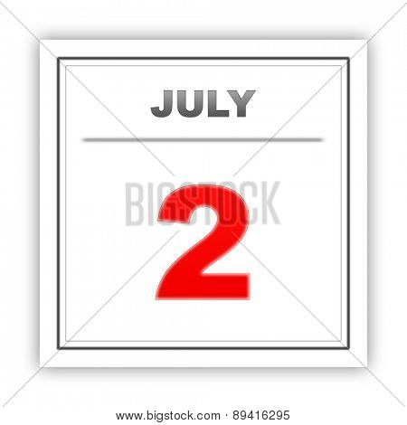 July 2. Day on the calendar. 3d