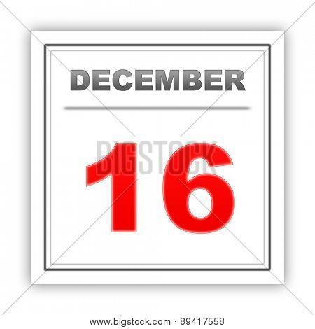 December 16. Day on the calendar. 3d