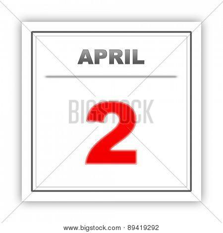 April 2. Day on the calendar. 3d