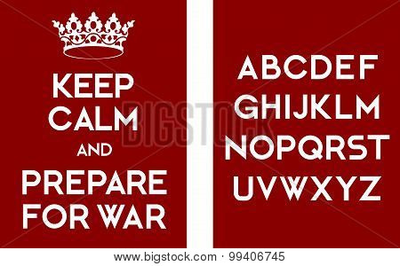 Keep Calm And Prepare For War Poster