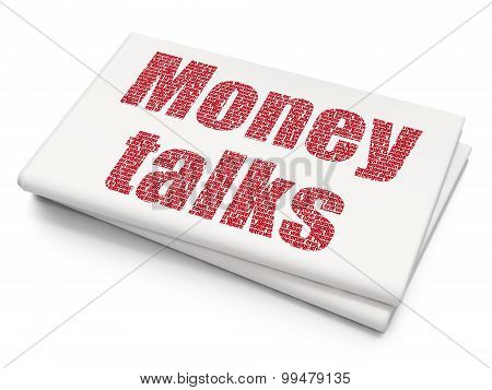 Finance concept: Money Talks on Blank Newspaper background