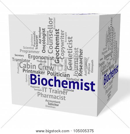Biochemist Job Indicates Life Science And Biochemists