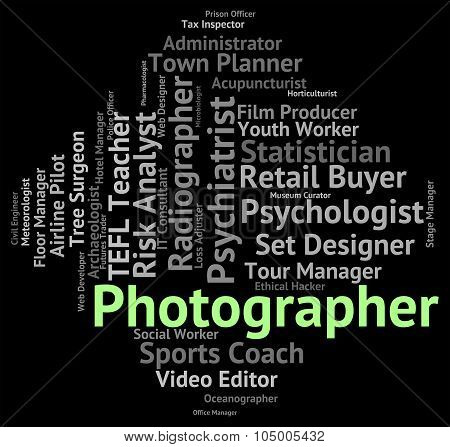 Photographer Job Indicates Lensman Hire And Occupations