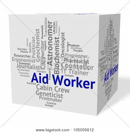Aid Worker Represents Working Man And Career