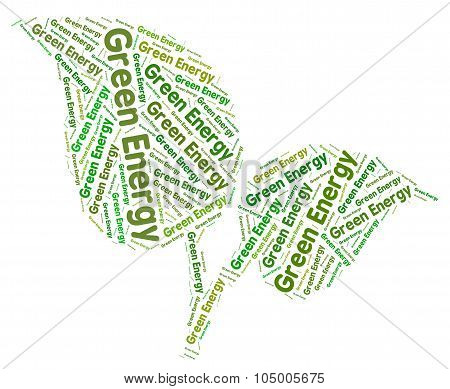 Green Energy Represents Solar Powered And Electricity