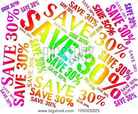 Save Thirty Percent Indicates Promotional Savings And Promotion